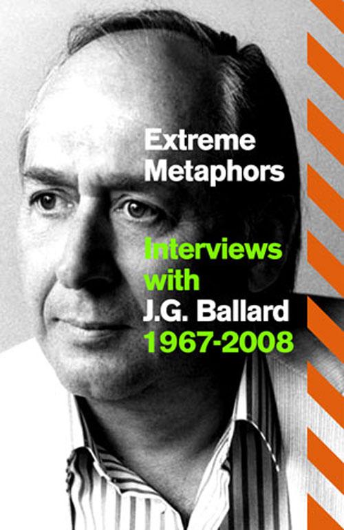 JG Ballard: Extreme Metaphors